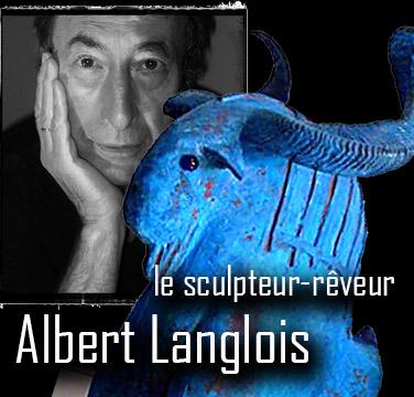 Interview d'artiste [vidéo] Albert Langlois le sculpteur-rêveur